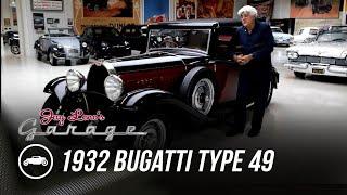 1932 Bugatti Type 49 - Jay Leno's Garage