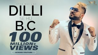 Dilli Se Hu Bc Full Official Video # Star Boy Loc # Jaymeet