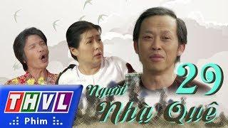 THVL | Người nhà quê - Tập 29