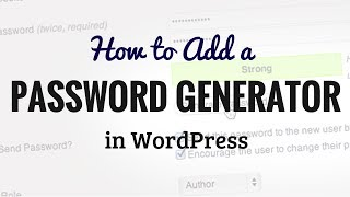 How to Add a Simple User Password Generator in WordPress