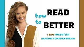 How to read better: 4 tips for better reading comprehension