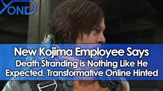 New Kojima Employee Says Death Stranding is Nothing Like He Expected, Transformative Online Hinted