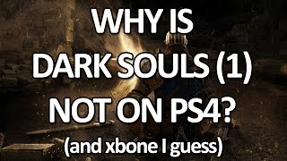 Why wasn't Dark Souls (1) on PS4? (Update: It is now)