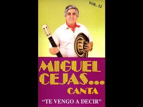 Miguel Cejas - Te Vengo a Decir (Vol 12) (Completo)