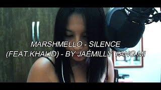 Marshmello ft. Khalid - Silence   jaémilly yang mi