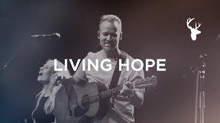 Living Hope - Brian Johnson   Bethel Music Worship