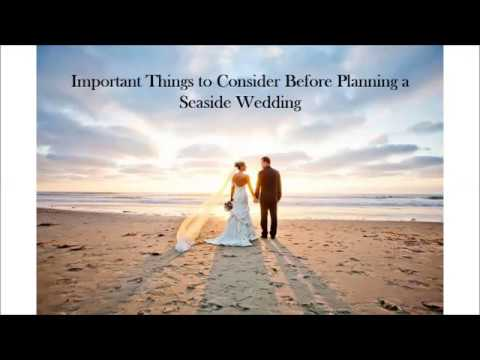 Important Things to Consider Before Planning a Seaside Wedding