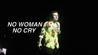NO WOMAN, NO CRY - Harry Styles.