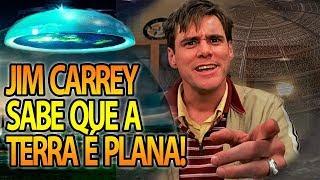 TERRA PLANA: JIM CARREY SABE QUE A TERRA É PLANA!
