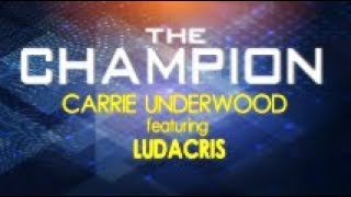 Carrie Underwood - The Champion ft. Ludacris(Lyrics)