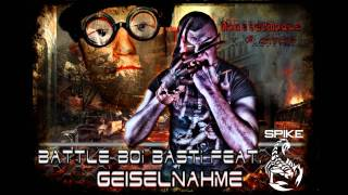 Battleboi Basti feat. Spike - Geiselnahme