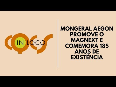 Imagem post: Mongeral Aegon promove o Magnext e comemora 185 anos de existência