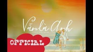 PHƯƠNG TRINH JOLIE x JT x MASTRO | MV Vẫn Là Anh | Official MV