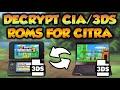 How To Decrypt 3DS/CIA ROM's For Citra Emulator! - Tech