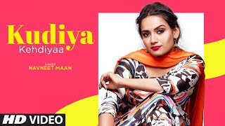 Kudiya Kehdiyaa – Navneet Mann Video HD