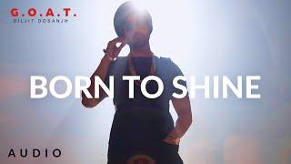 Diljit Dosanjh: Born To Shine (Audio) G.O.A.T.   Latest Punjabi Song 2020