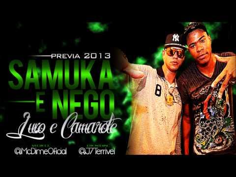 Baixar MC's Samuka e Nego - Luxo e Camarote ♪ (Prévia Oficial 2013)