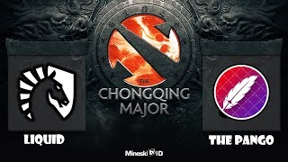 [Dota 2 Live ] Liquid vs The Pango   CHONGQING MAJOR w/ANONIM