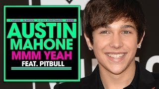 "Austin Mahone New Song ""Mmm Yeah"" With Pitbull"