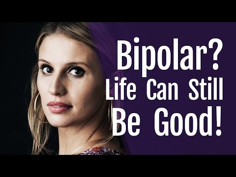 Living with Bipolar: Life Can Still Be Good