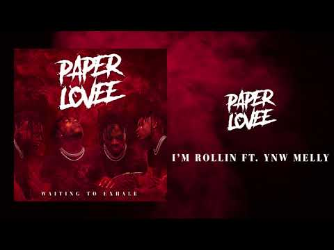 Paper Lovee - I'm Rollin (ft. YNW Melly) [Official Audio]