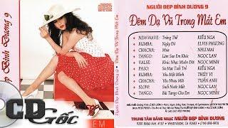CD NHẠC NEW WAVE - Đêm Dạ Vũ Trong Mắt Em - Nhạc Hải Ngoại Sôi Động Hay Nhất (NĐBD 9)