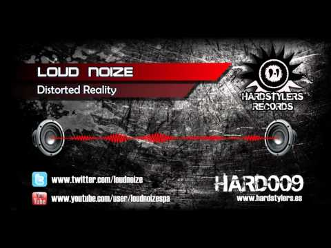 Loud Noize - Distorted Reality [HARD009]