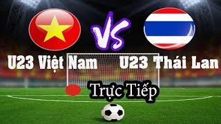 Trực tiếp bóng đá | Việt Nam vs Thái Lan