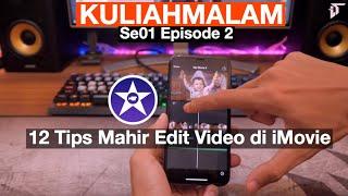 Ngedit Video di iPhone : 12 Tips & Trik iMovie #KuliahMalam Episode 2