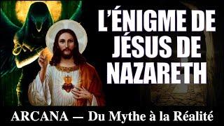 L'énigme de Jésus Christ - Du Mythe à la Réalité