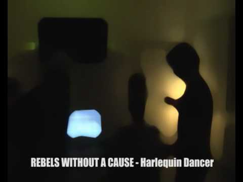 Rebels without a cause - Harlequin Dancer