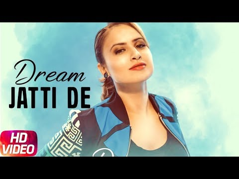 Dream Jatti De (Full Video) Jazz Dhillon