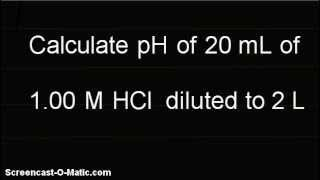 Video-Calculate pH of 20mLof 1.00 M HCldilutedto 2 L