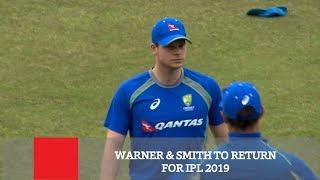 Warner & Smith To Return For IPL 2019 | Cricket News