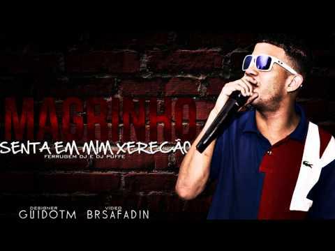 Baixar Mc Magrinho - Senta Em Mim Xerecão ♪ (DJ PUFF & FERRUGEM ) [ Lançamentos 2013 ]
