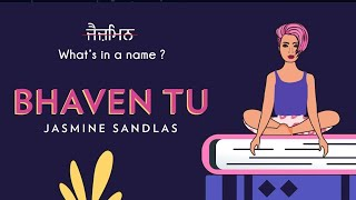 Bhaven Tu – Jasmine Sandlas Video HD