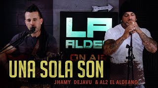 Una Sola Son ( LA ALDEA ON AIR ) - Al2 El Aldeano & Jhamy Dejavu