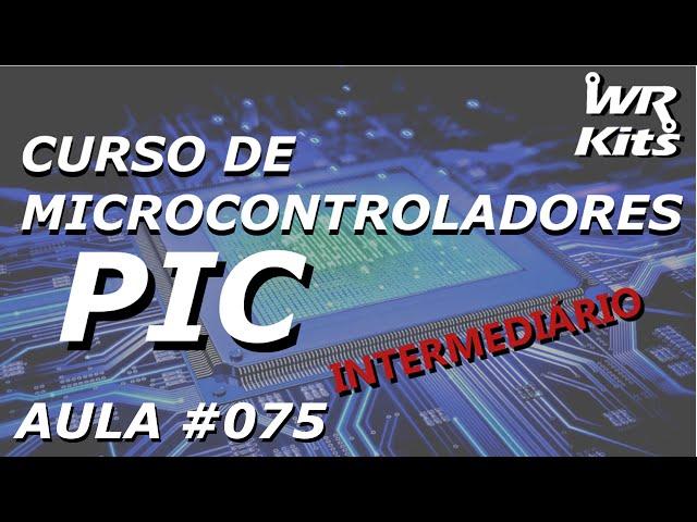 OSCILADOR INTERNO PARA 4 OU 8MHz | Curso de PIC #075