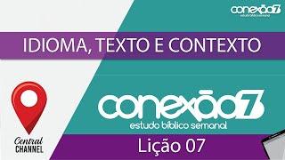 16/05/20 - Lição 07 - Idioma, texto e contexto
