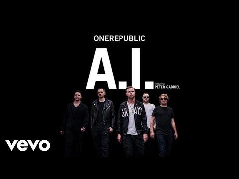 OneRepublic - A.I. (Audio) ft. Peter Gabriel