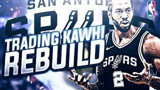 Kawhi Leonard Traded! Rebuilding The San Antonio Spurs! NBA 2K18 My League