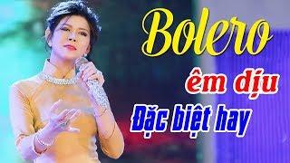 BOLERO ÊM DỊU ĐẶC BIỆT HAY - Lk Nhạc Vàng Xưa, Bolero Xưa Sến Chấn Động Hàng Triệu Con Tim