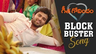 Geetha Govindam BLOCKBUSTER Song- Vijay Deverakonda, Rashm..
