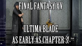 Final Fantasy 15 - Complete the Ultima Blade in Chapter 3!