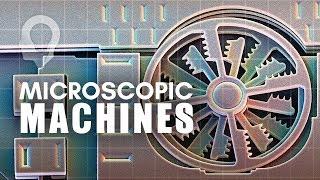 The World Of Microscopic Machines