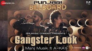 Gangster Look – A Kay – Manj Musik