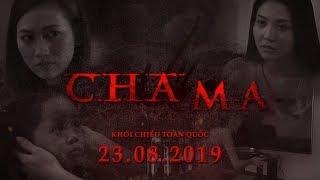 PAPA   CHA MA - TEASER TRAILER   Khởi chiếu toàn quốc ngày 23.08.2019