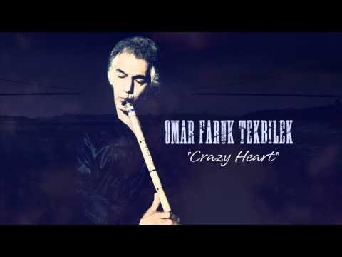 Ömer Faruk Tekbilek - Crazy Heart