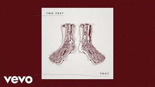 Two Feet - You? (Audio)