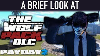 A brief look at The Wolf Pack DLC. [PAYDAY 2]